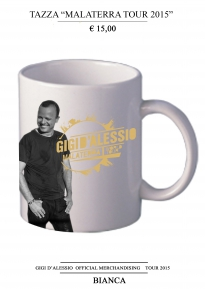 TAZZA GIGI D'ALESSIO - MALATERRA WORLD TOUR